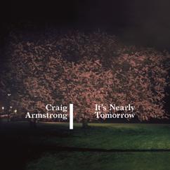 Craig Armstrong, Paul Buchanan: It's Not Alright (feat. Paul Buchanan)