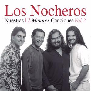 Los Nocheros: Nuestras 12 Mejores Canciones (Vol. 2)
