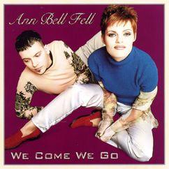 Ann Bell Fell: We Come We Go
