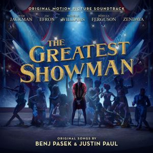 Hugh Jackman, Keala Settle, Zac Efron, Zendaya, The Greatest Showman Ensemble: The Greatest Show