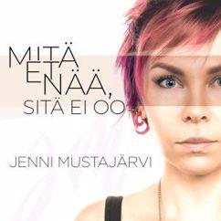 Jenni Mustajärvi: Mitä et nää, sitä ei oo