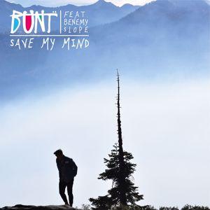 BUNT., Benemy Slope: Save My Mind