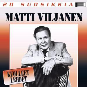 Matti Viljanen: 20 Suosikkia / Kuolleet lehdet