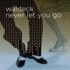 Waldeck feat. Patrizia Ferrara: Never Let You Go