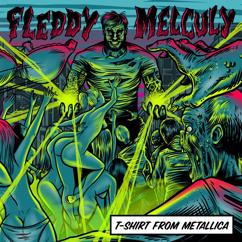 Fleddy Melculy: T-Shirt From Metallica