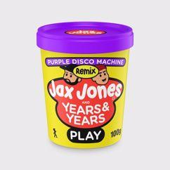 Jax Jones, Years & Years: Play (Purple Disco Machine Remix)