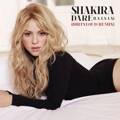 Shakira: Dare (La La La)
