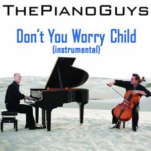 The Piano Guys, Axel Hedfors, Sebastian Ingrosso, Steve Fragogiannis, Martin Lindström, Michel Zitron, John Martin Lindstrom, Steve Angello: Don't You Worry Child (Instrumental)