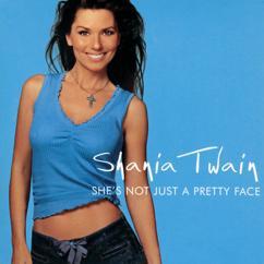 Shania Twain: She's Not Just A Pretty Face