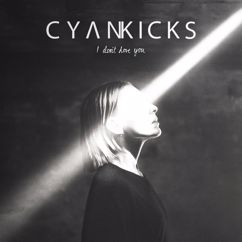 Cyan Kicks: I Don't Love You