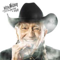 Willie Nelson: Sometimes Even I Can Get Too High
