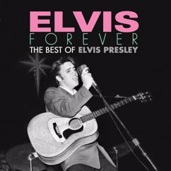 Elvis Presley: Elvis Forever: The Best of Elvis Presley