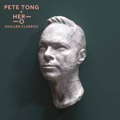 Pete Tong, HER-O, Jules Buckley: Chilled Classics