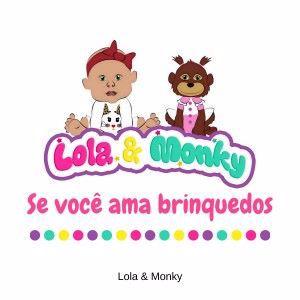 Lola & Monky: Se Você Ama Brinquedos