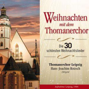Thomanerchor Leipzig & Hans Joachim Rotzsch: Weihnachten mit dem Thomanerchor