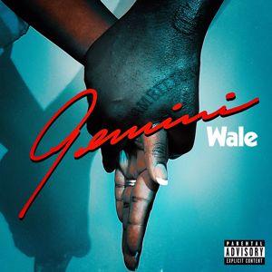 Wale: Gemini (2 Sides)