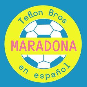 Teflon Brothers: Maradona (En Español)