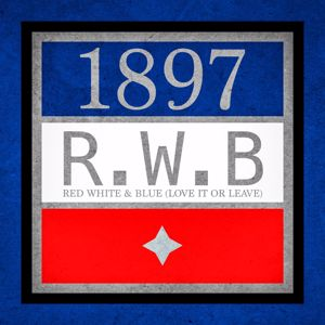 1897: Red, White & Blue (Love It or Leave)