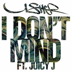 Usher feat. Juicy J: I Don't Mind