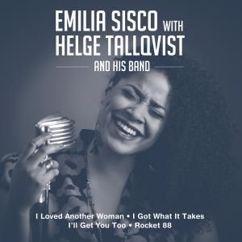 Emilia Sisco & Helge Tallqvist and His Band: I Got What It Takes