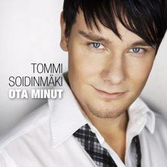 Tommi Soidinmäki: Ota minut