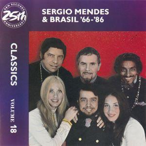 Sergio Mendes & Brasil '66: Sergio Mendes & Brasil '66-86: Classics Volume 18