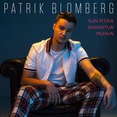 Patrik Blomberg: Sun Pitäis Rakastua Muhun