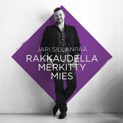 Jari Sillanpää: Sinä ansaitset kultaa
