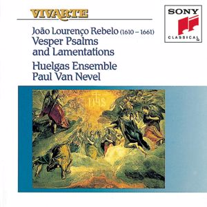 Huelgas Ensemble: Rebelo: Vesper Psalms and Lamentations