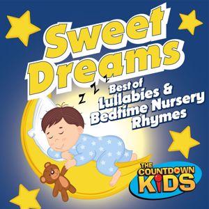 The Countdown Kids: Sweet Dreams: Best of Lullabies & Bedtime Nursery Rhymes