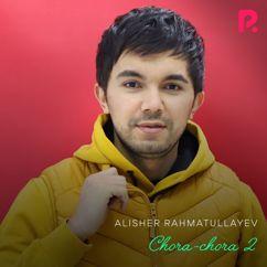 Alisher Rahmatullayev: Chora-Chora 2