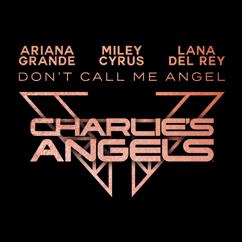 Ariana Grande, Miley Cyrus, Lana Del Rey: Don't Call Me Angel (Charlie's Angels)