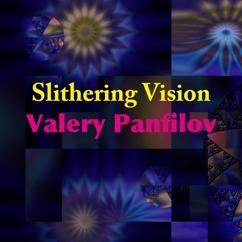 Valery Panfilov: Slithering Vision
