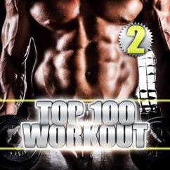 Various Artists: Top 100 Workout 2