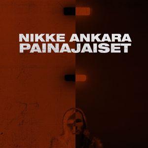 Nikke Ankara: Painajaiset