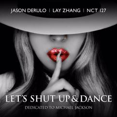 Jason Derulo, LAY & NCT 127: Let's Shut Up & Dance