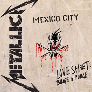 Metallica: Live Sh*t: Binge & Purge (Live In Mexico City)
