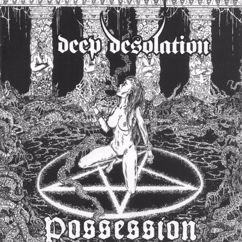Deep Desolation: Possession