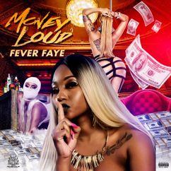 Fever Faye: Money Loud