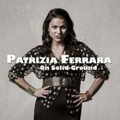 Patrizia Ferrara: On Solid Ground