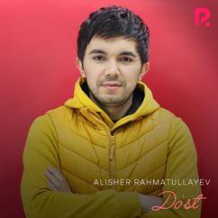 Alisher Rahmatullayev: Do'st