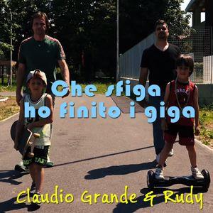 Claudio Grande & Rudy: Che sfiga ho finito i giga
