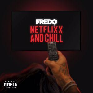 Fredo: Netflix & Chill