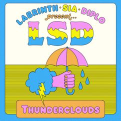 LSD feat. Sia, Diplo, and Labrinth: Thunderclouds