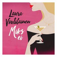 Laura Voutilainen: Miks Ei
