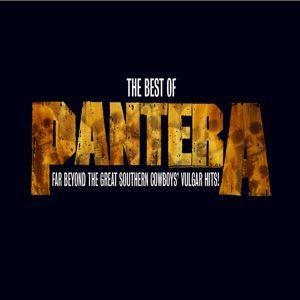 Pantera: The Best of Pantera: Far Beyond the Great Southern Cowboy's Vulgar Hits