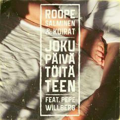Roope Salminen & Koirat, Pepe Willberg: Joku päivä töitä teen (feat. Pepe Willberg)