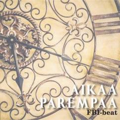 FBI-Beat: Aikaa parempaa