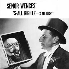 Senor Wences: S-All Right? - It's All Right?