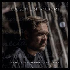 Samuli Edelmann, Yona: Lasinen vuori (feat. Yona)